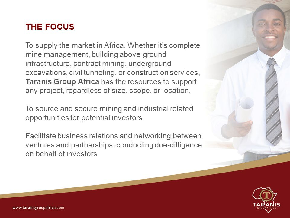 THE FOCUS To supply the market in Africa.