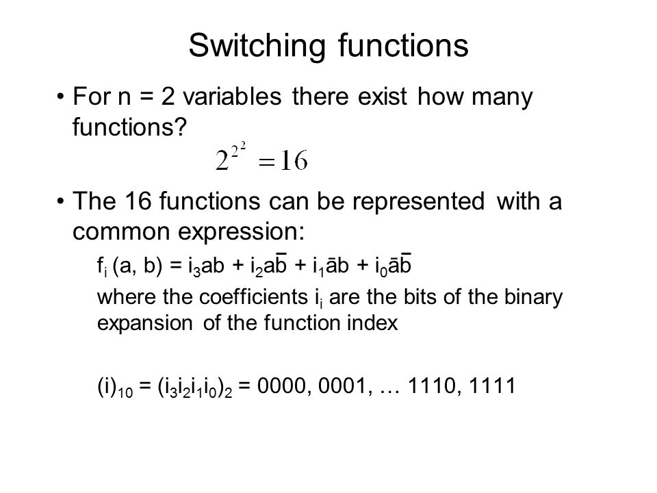 Switching functions For n = 2 variables there exist how many functions.