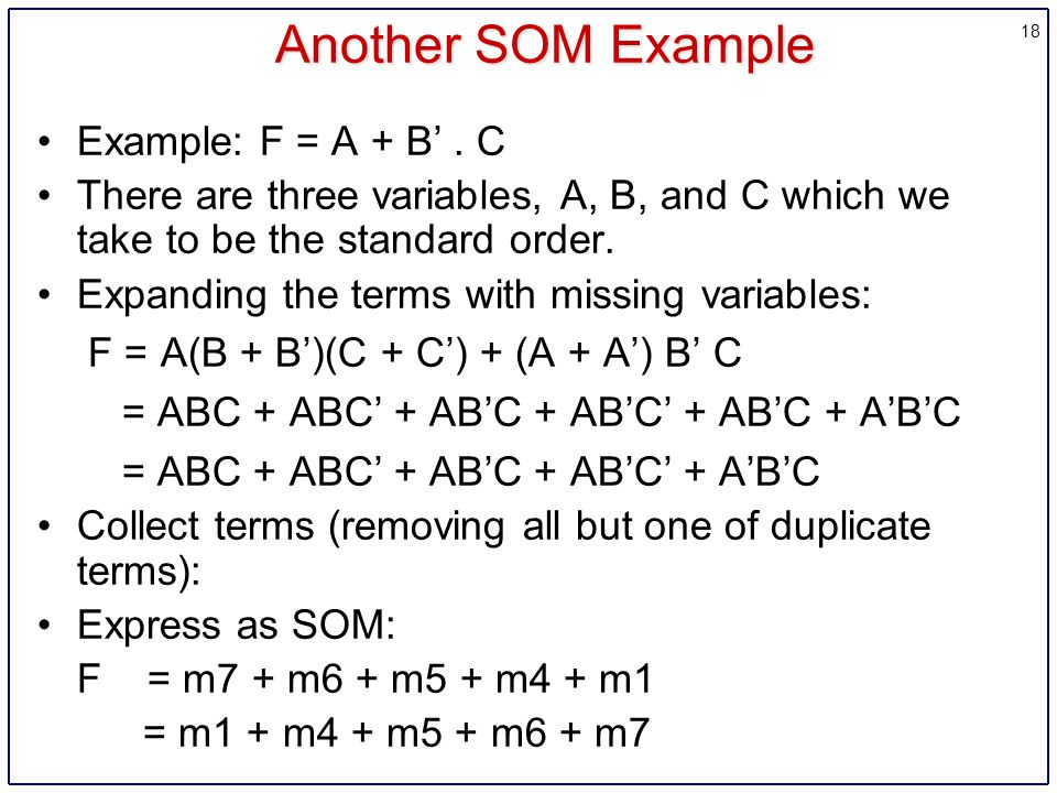 18 Another SOM Example Example: F = A + B'.