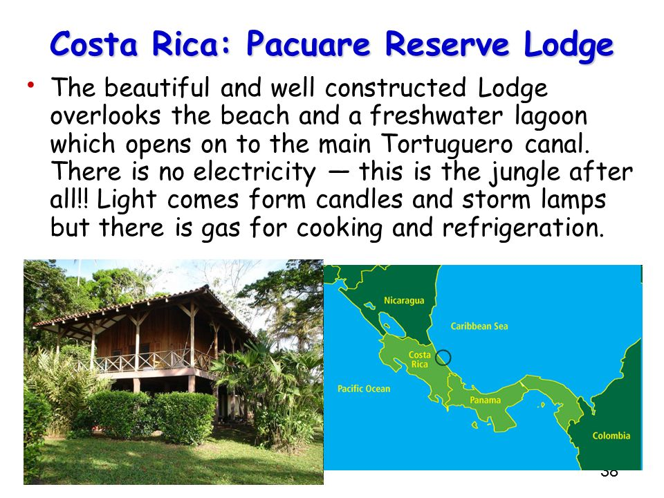 38 Costa Rica: Pacuare Reserve Lodge The beautiful and well constructed Lodge overlooks the beach and a freshwater lagoon which opens on to the main T