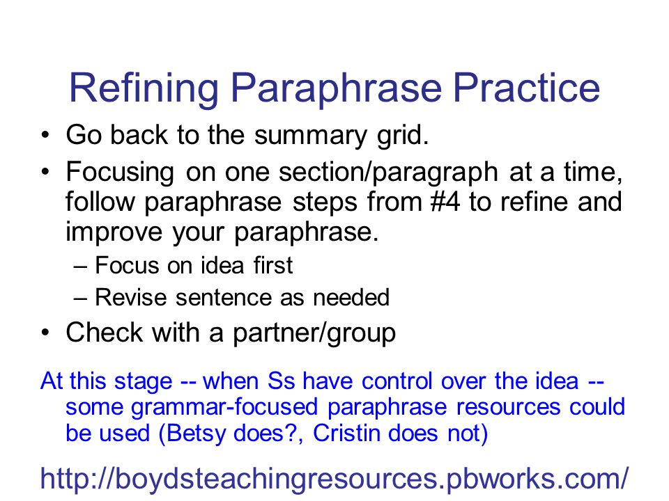 Refining Paraphrase Practice Go back to the summary grid.