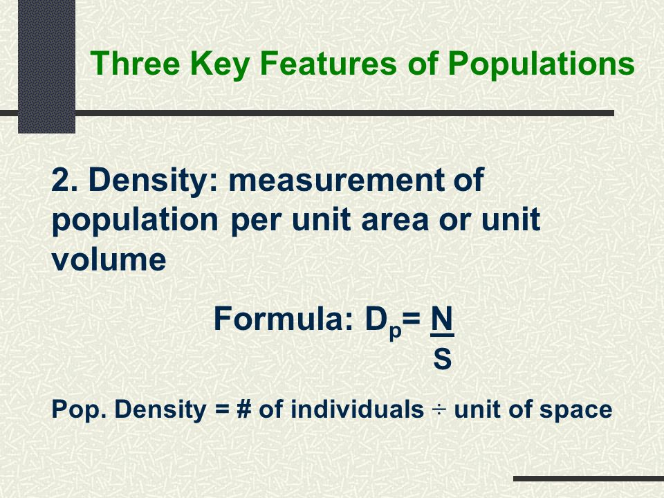 Three Key Features of Populations 2.