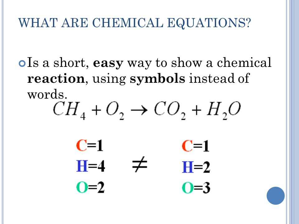 WHAT ARE CHEMICAL EQUATIONS.