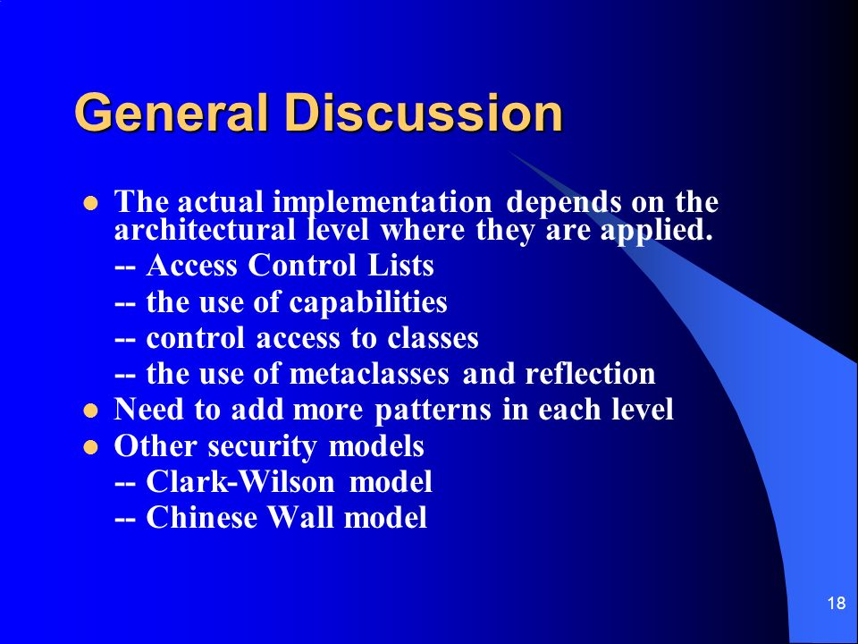 18 General Discussion The actual implementation depends on the architectural level where they are applied.