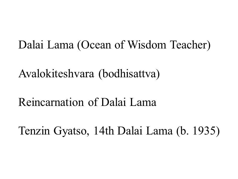Dalai Lama (Ocean of Wisdom Teacher) Avalokiteshvara (bodhisattva) Reincarnation of Dalai Lama Tenzin Gyatso, 14th Dalai Lama (b.