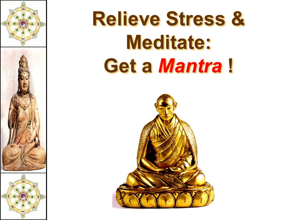 Relieve Stress & Meditate: Get a Mantra !