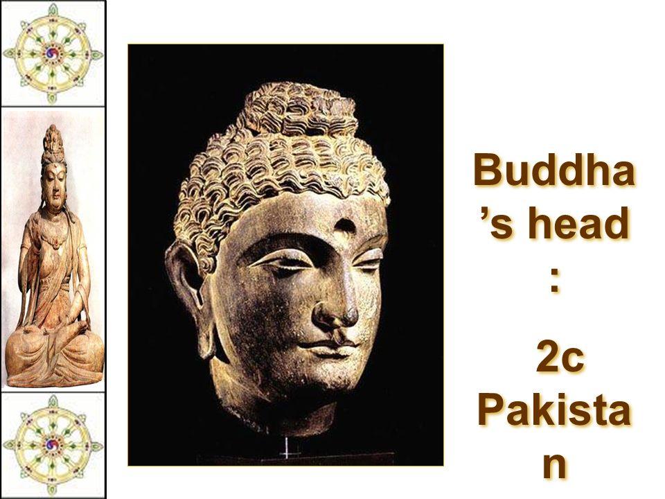 Buddha 's head : 2c Pakista n Buddha 's head : 2c Pakista n