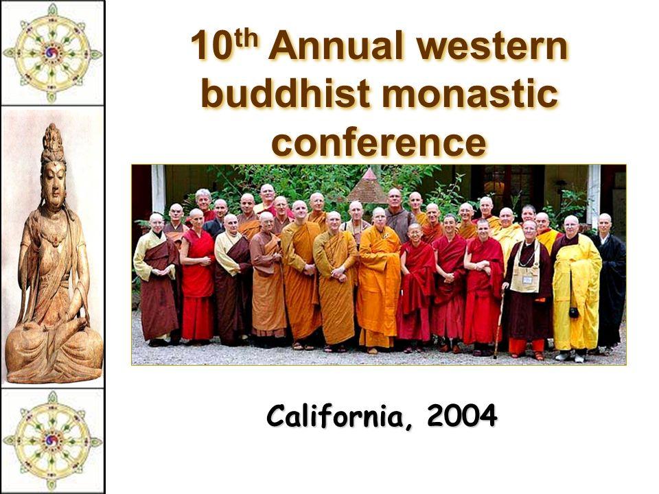 10 th Annual western buddhist monastic conference California, 2004