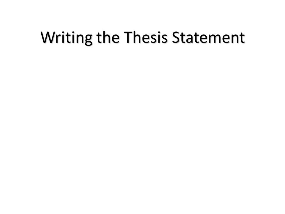 Writing a thesis statement?