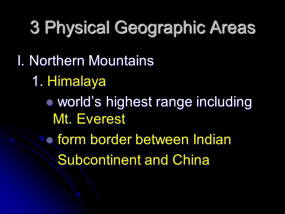 3 Physical Geographic Areas I. Northern Mountains 1.
