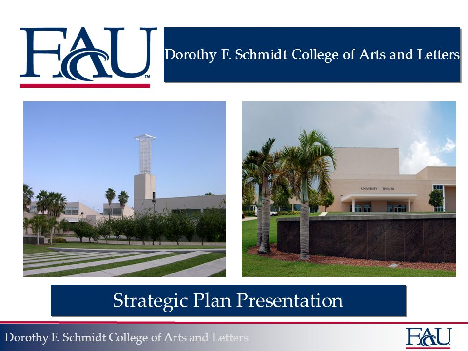 1 dorothy f schmidt college of arts and letters strategic plan presentation