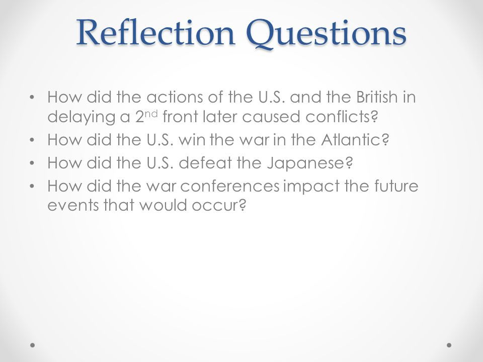 Reflection Questions How did the actions of the U.S.