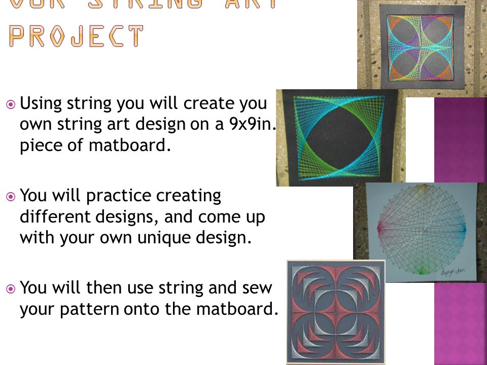  Using string you will create you own string art design on a 9x9in.