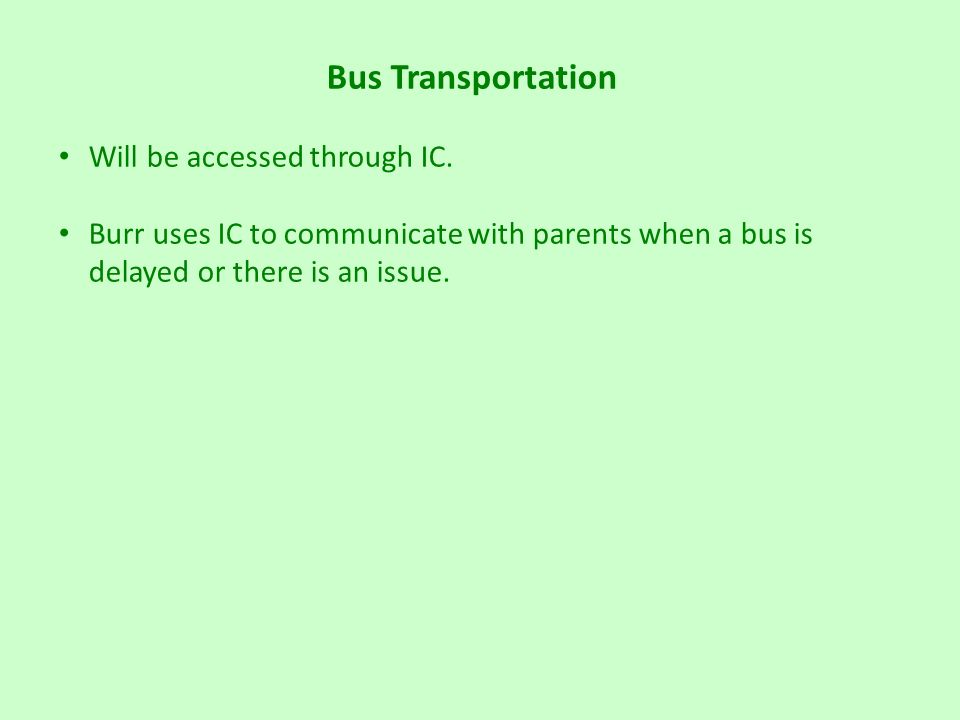Bus Transportation Will be accessed through IC.