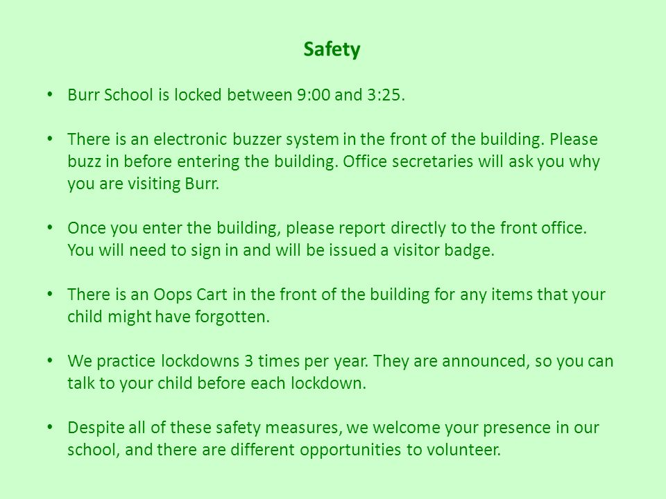 Safety Burr School is locked between 9:00 and 3:25.