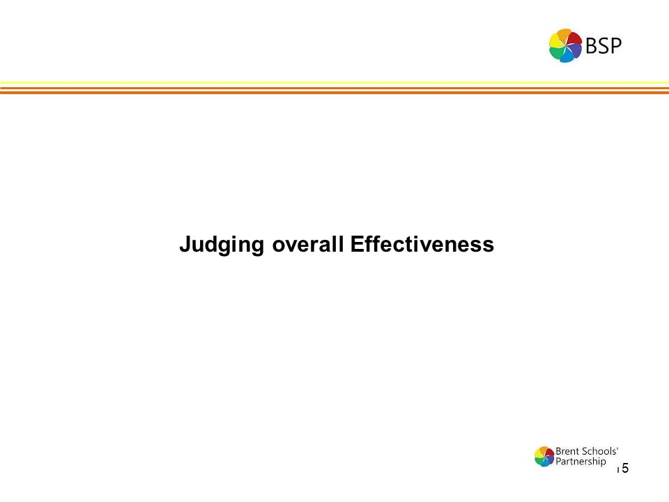 15 Judging overall Effectiveness