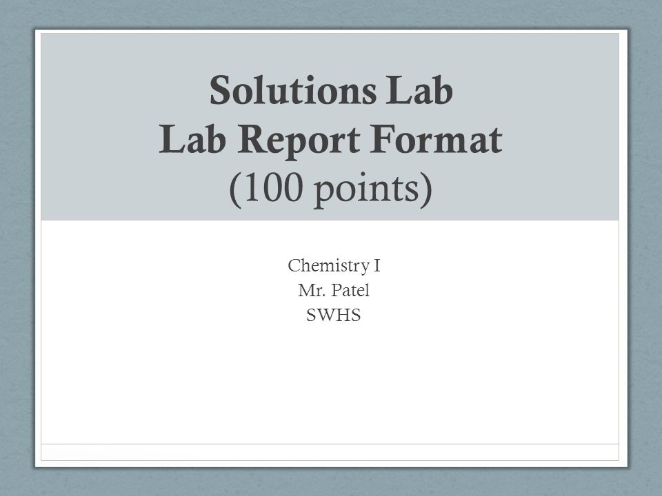 Solutions Lab Lab Report Format  Points Chemistry I Mr Patel