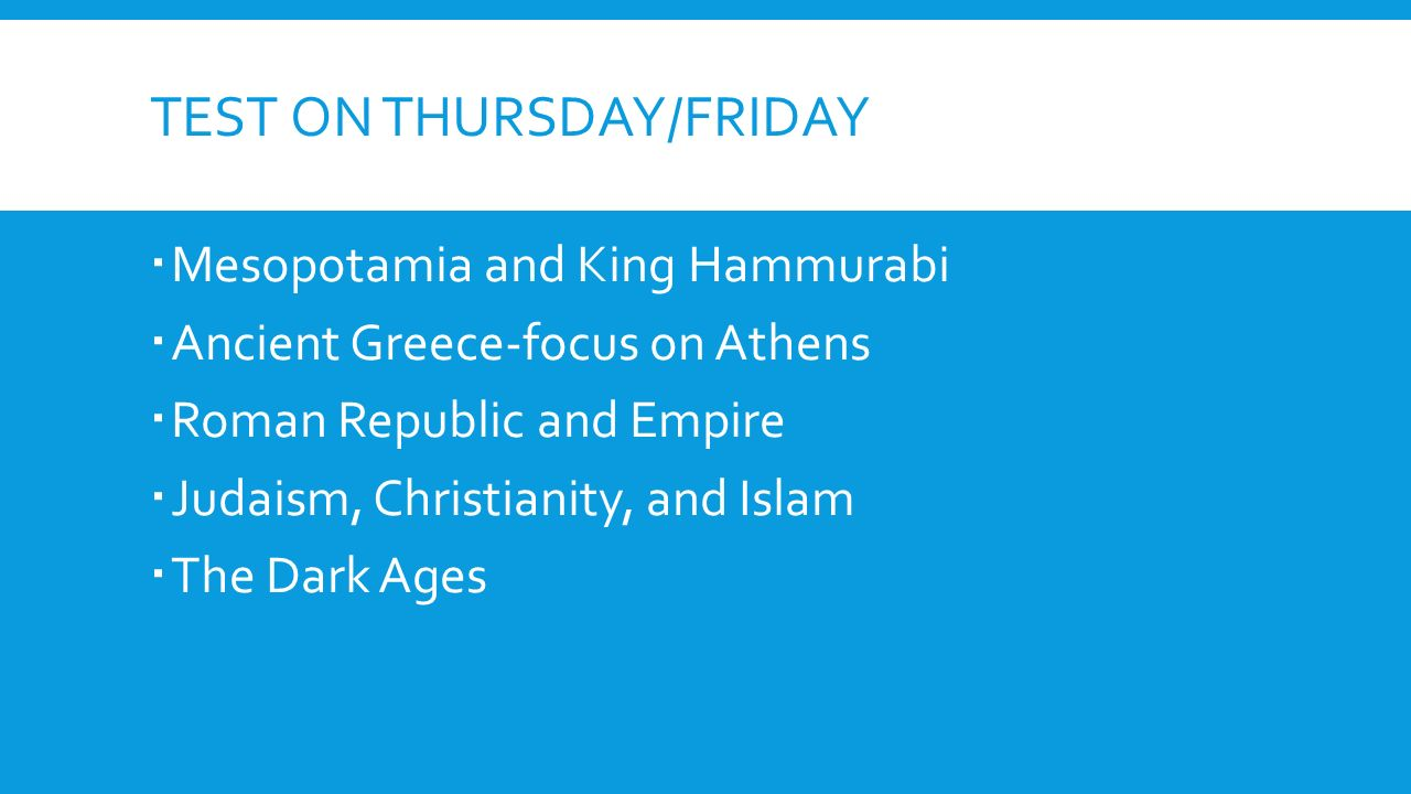 religions and the ldquo new europe rdquo homework due thursday friday mesopotamia and king hammurabi iuml130nbsp ancient focus on athens iuml130nbsp r republic and empire iuml130nbsp judaism christianity and islam iuml130nbsp the dark ages