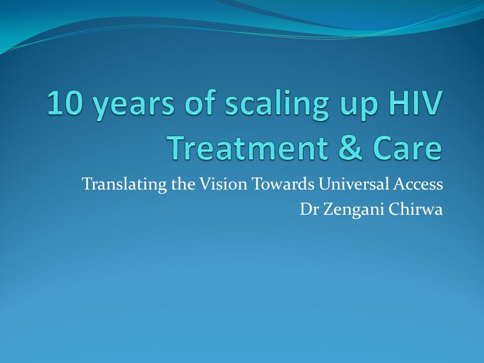 Translating the Vision Towards Universal Access Dr Zengani Chirwa