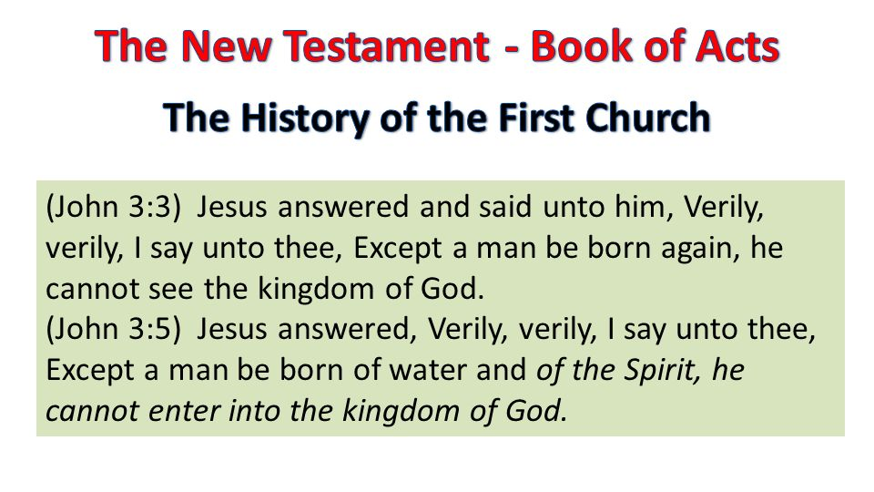 (John 3:3) Jesus answered and said unto him, Verily, verily, I say unto thee, Except a man be born again, he cannot see the kingdom of God.