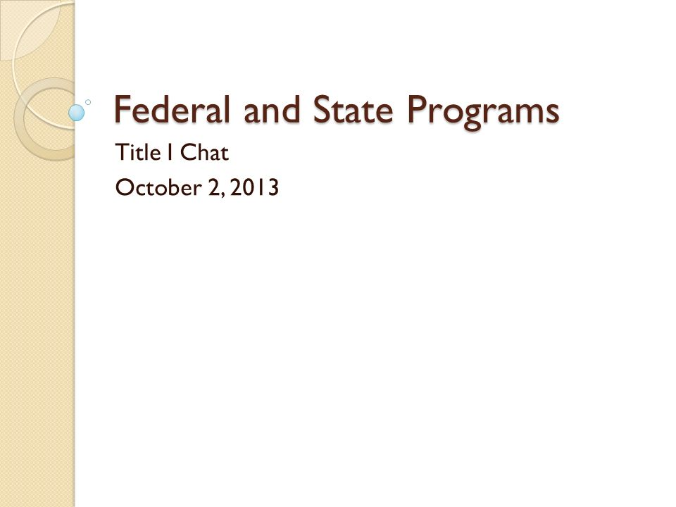 Federal and State Programs Title I Chat October 2, 2013