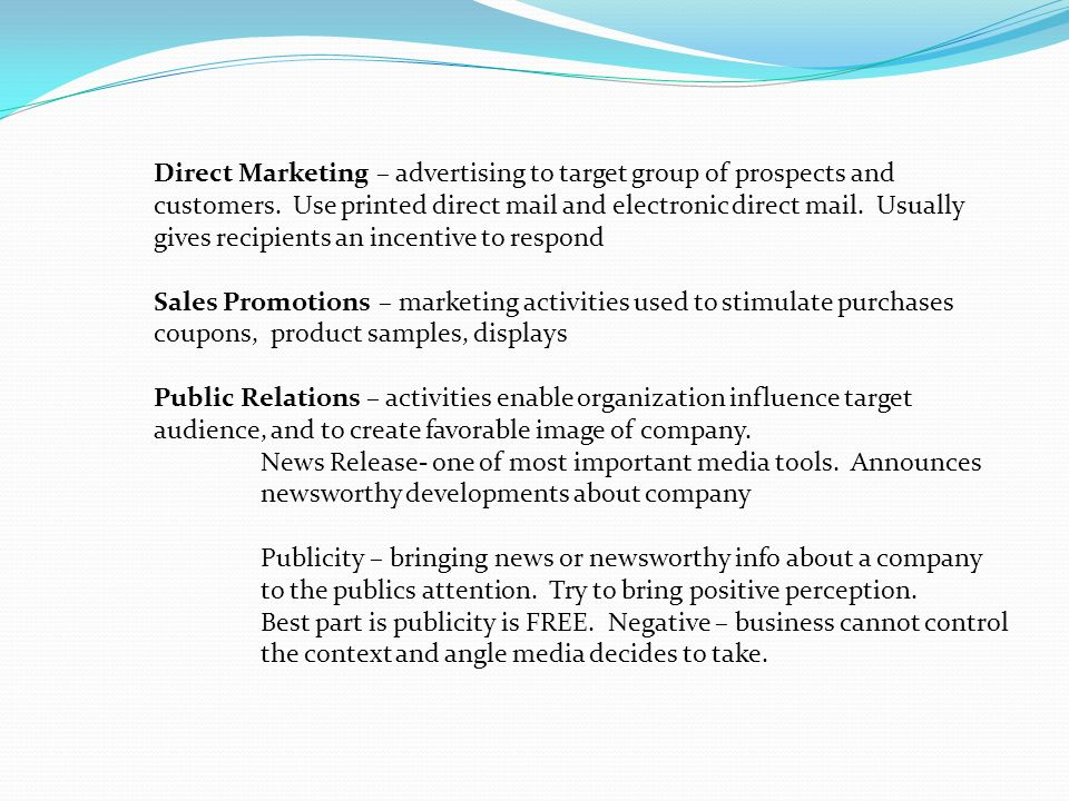 Direct Marketing – advertising to target group of prospects and customers.