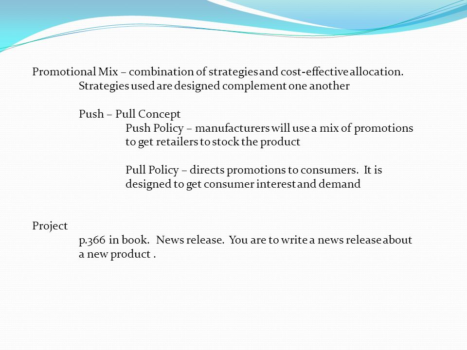 Promotional Mix – combination of strategies and cost-effective allocation.
