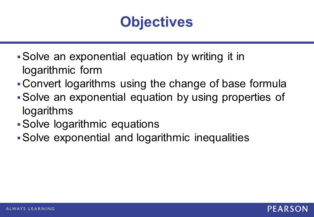 MAT 150 – Class #19. Objectives  Solve an exponential equation ...