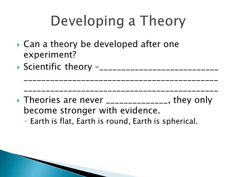  Can a theory be developed after one experiment.