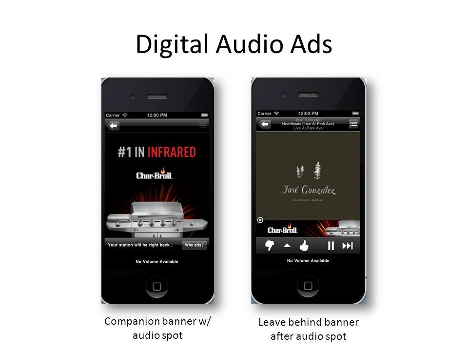 Digital Audio Ads Companion banner w/ audio spot Leave behind banner after audio spot