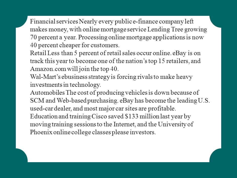 Financial services Nearly every public e-finance company left makes money, with online mortgage service Lending Tree growing 70 percent a year. Proces