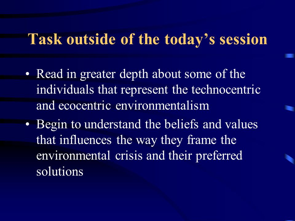 Environmentalism: Values and Philosophy Views of Society ...
