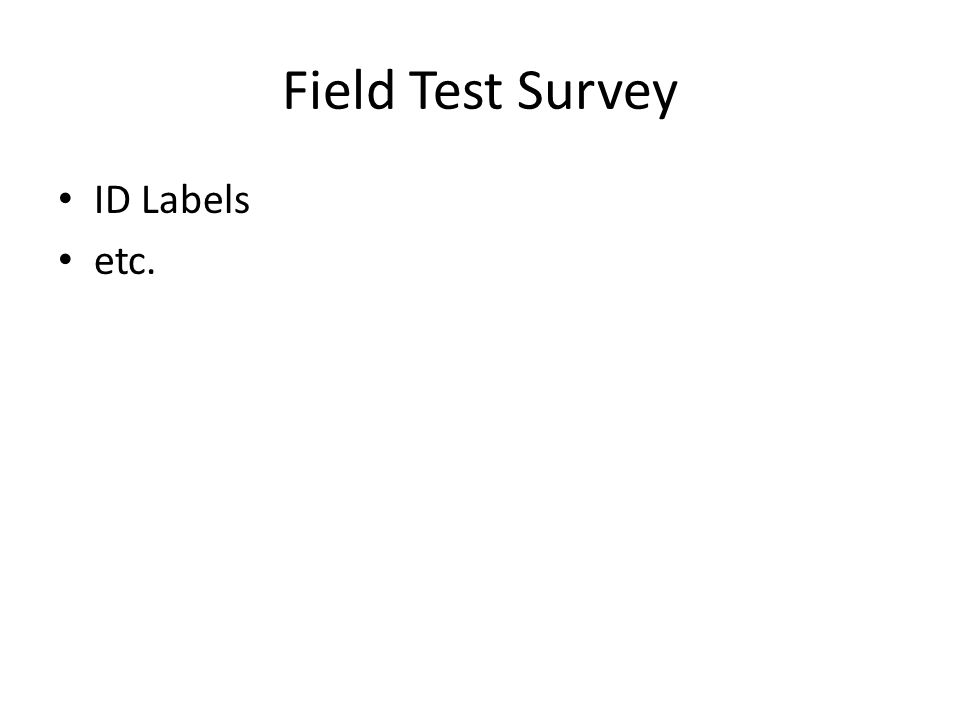 Field Test Survey ID Labels etc.