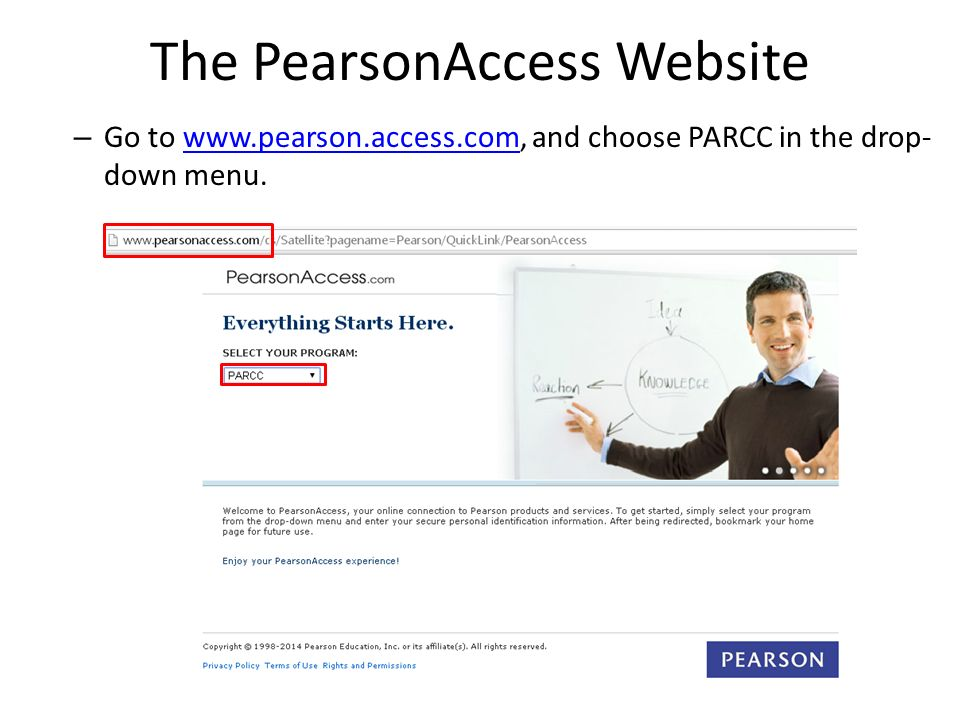 The PearsonAccess Website – Go to   and choose PARCC in the drop- down menu.