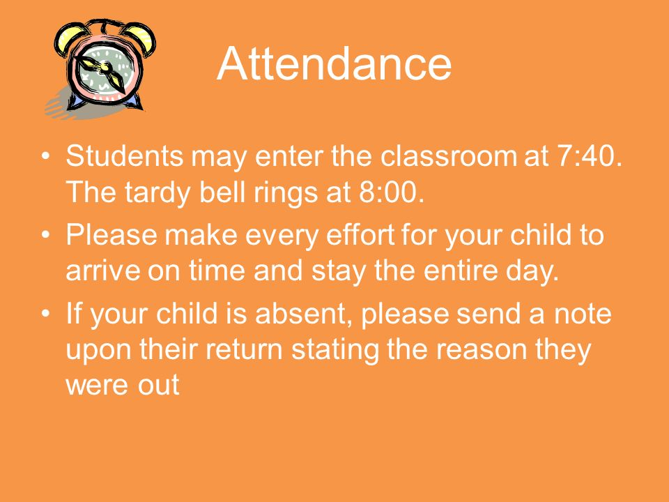 Attendance Students may enter the classroom at 7:40.