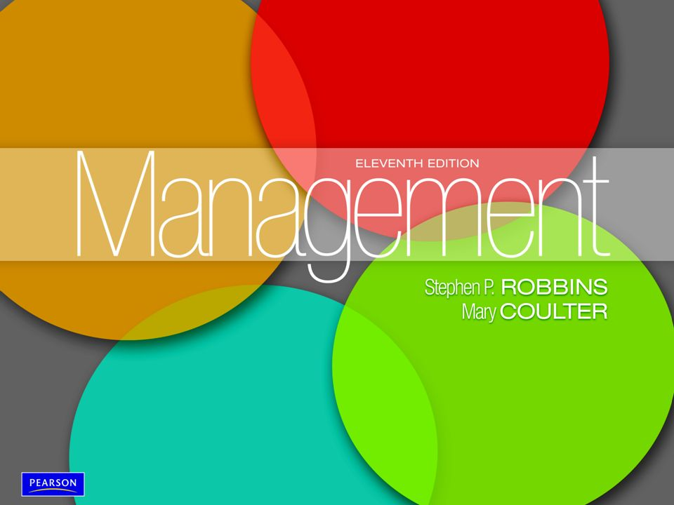 Copyright © 2012 Pearson Education, Inc. Publishing as Prentice Hall Management, Eleventh Edition by Stephen P. Robbins & Mary Coulter ©2012 Pearson E