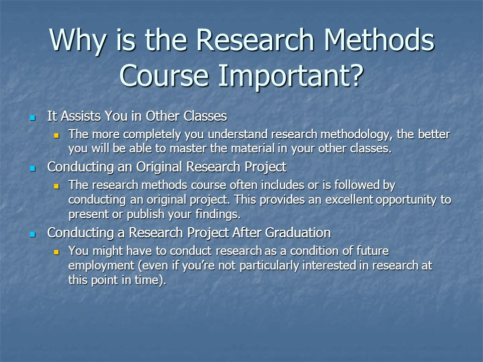 Why is the Research Methods Course Important.