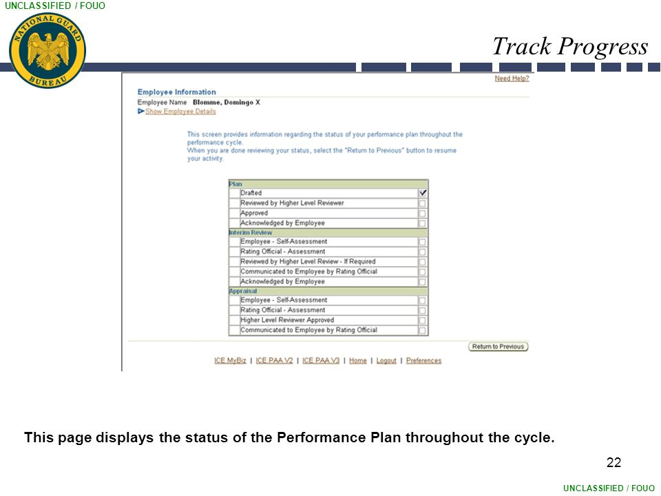 UNCLASSIFIED / FOUO 22 Track Progress This page displays the status of the Performance Plan throughout the cycle.