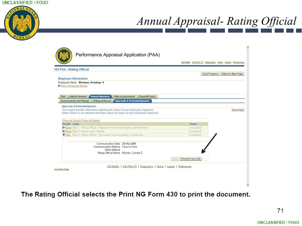 UNCLASSIFIED / FOUO Annual Appraisal- Rating Official 71 The Rating Official selects the Print NG Form 430 to print the document.