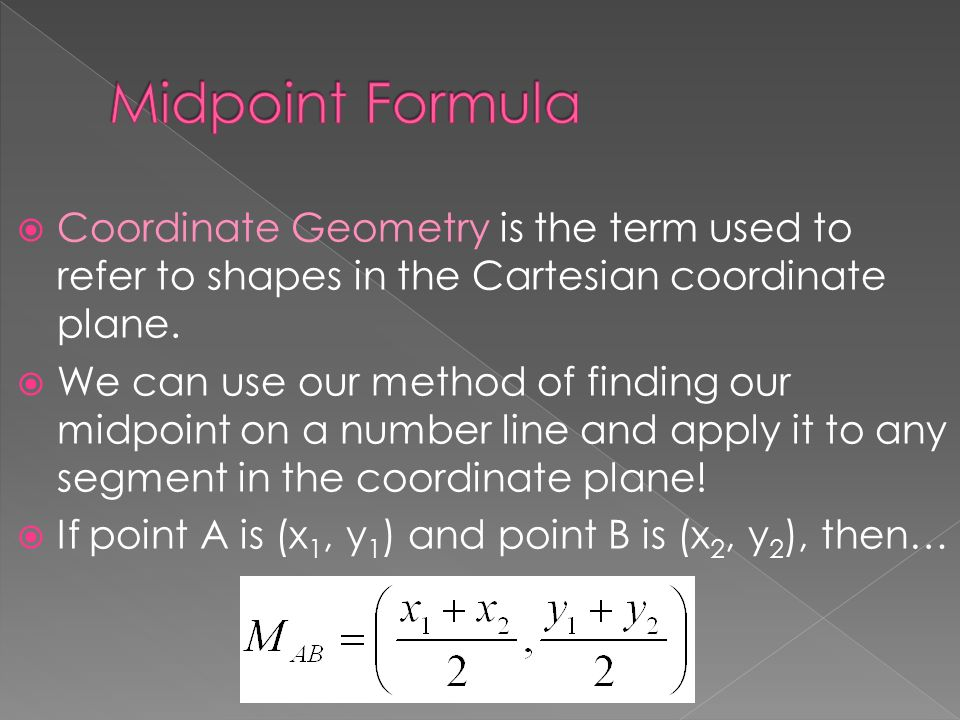  Coordinate Geometry is the term used to refer to shapes in the Cartesian coordinate plane.