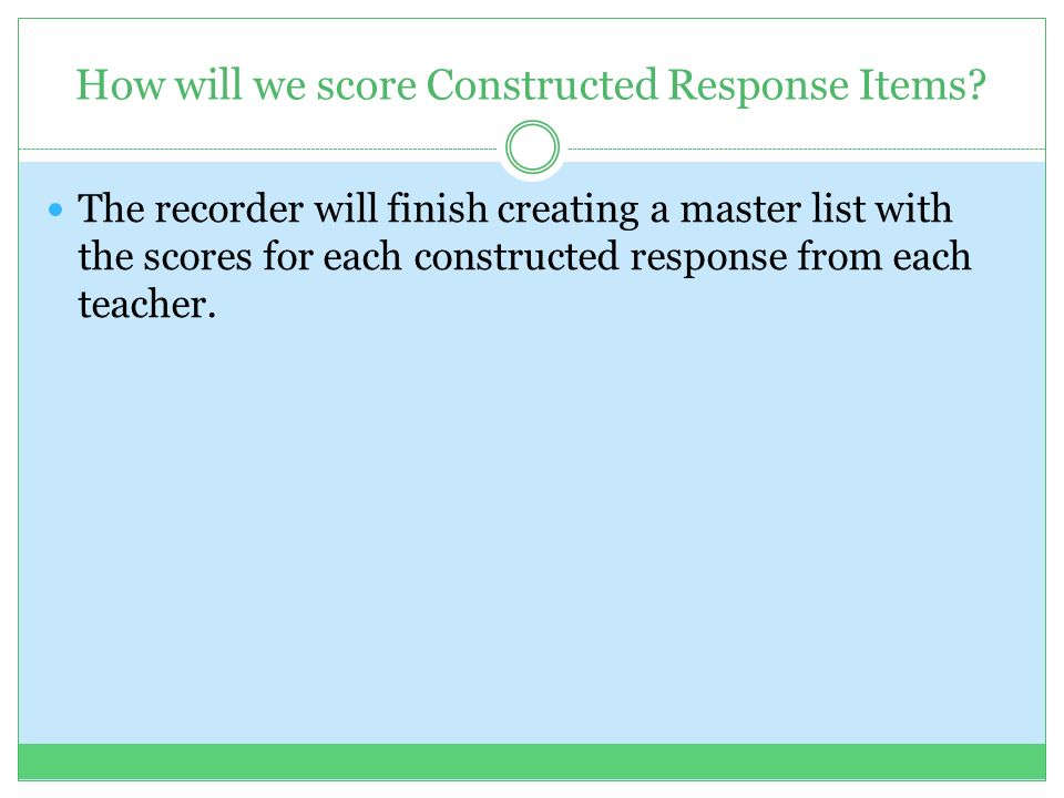 How will we score Constructed Response Items.