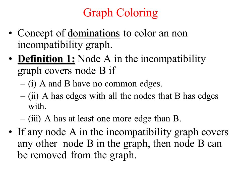 Graph Coloring dominationsConcept of dominations to color an non incompatibility graph.