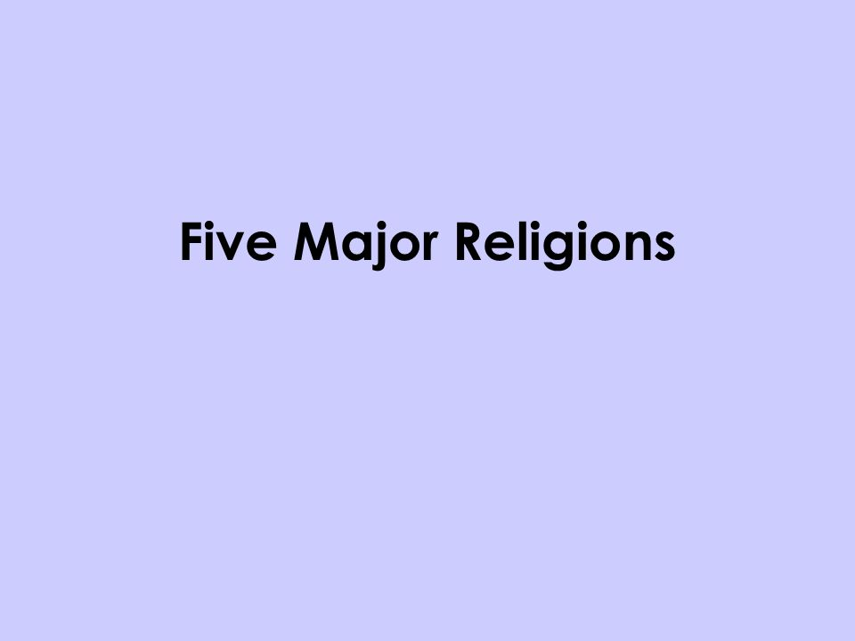 Five Major Religions Define Monotheism The Belief In One Single - Five major religions
