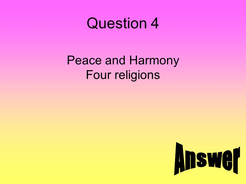 Question 4 Peace and Harmony Four religions
