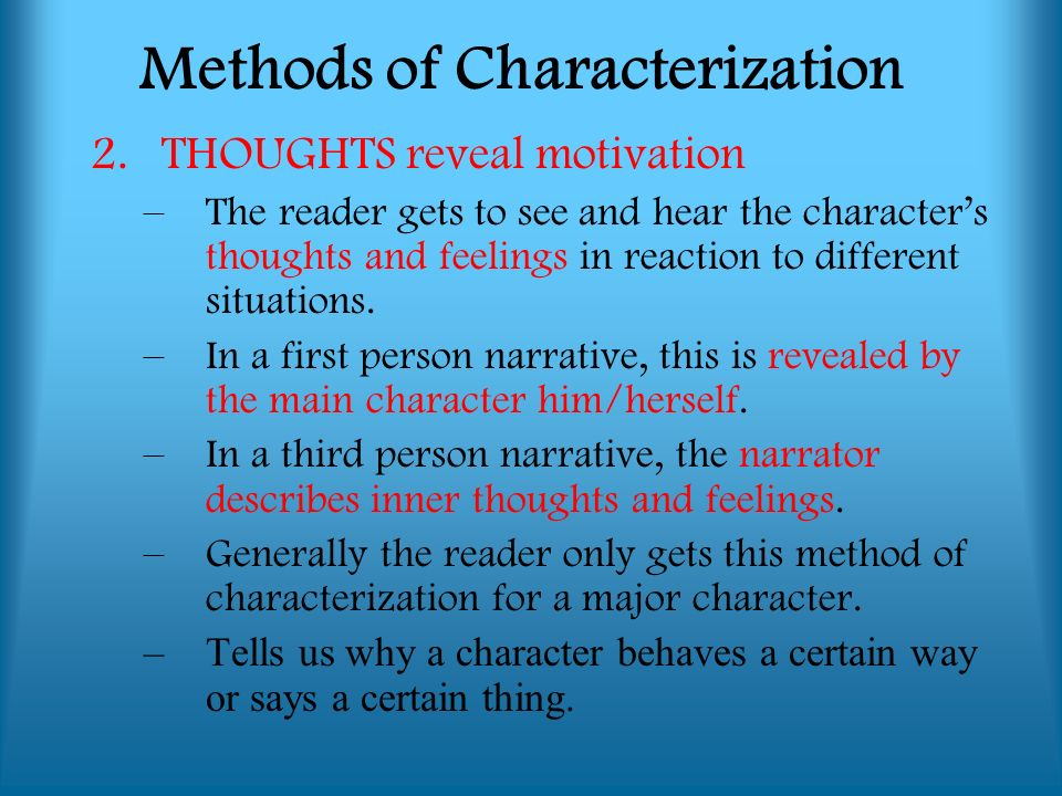 characterization characterization definition the process thoughts reveal motivation the reader gets to see and hear the character s thoughts