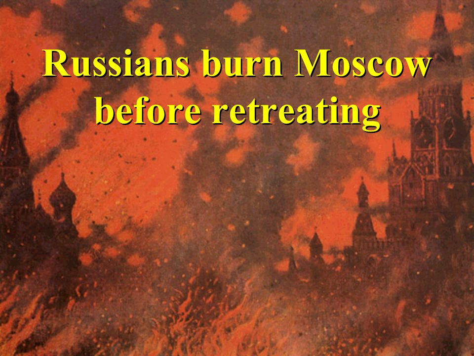 Russians use scorched- earth policy