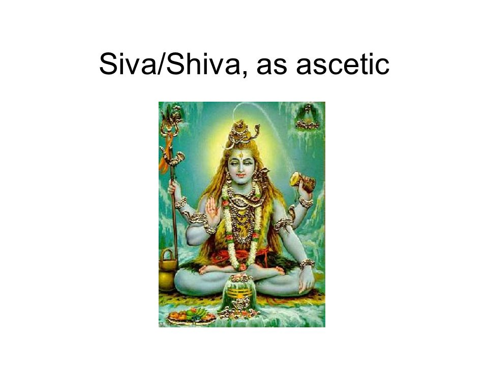Siva/Shiva, as ascetic