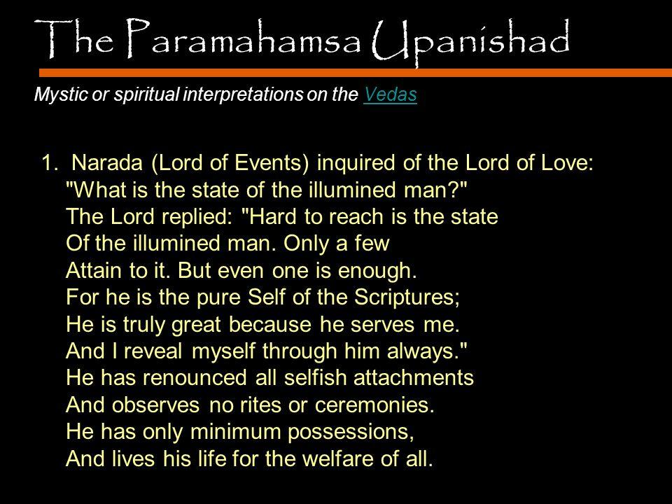 The Paramahamsa Upanishad Mystic or spiritual interpretations on the VedasVedas 1.