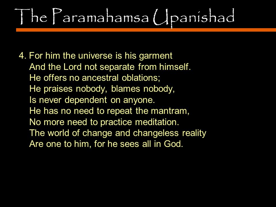 4. For him the universe is his garment And the Lord not separate from himself.