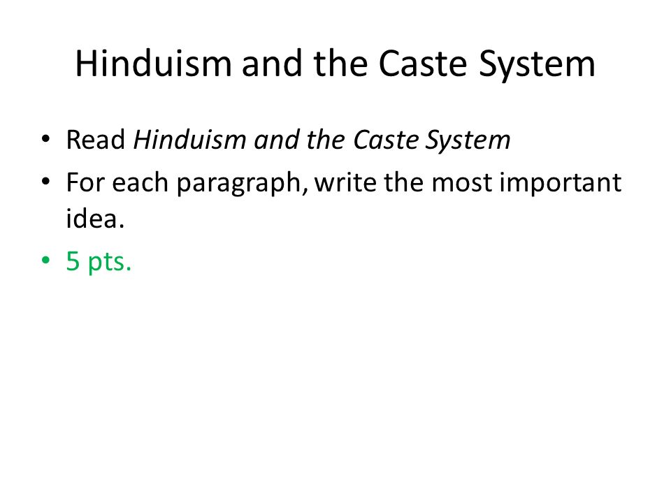 Hinduism and the Caste System Read Hinduism and the Caste System For each paragraph, write the most important idea.